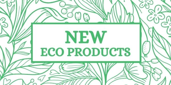 New eco products have landed